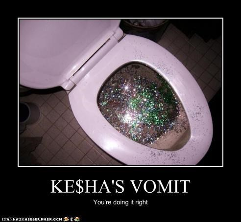 KE$HA'S VOMIT You're doing it right
