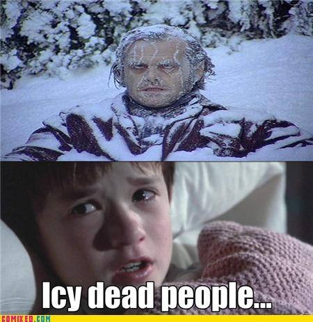 Dead People,icy,shining,Sixth Sense