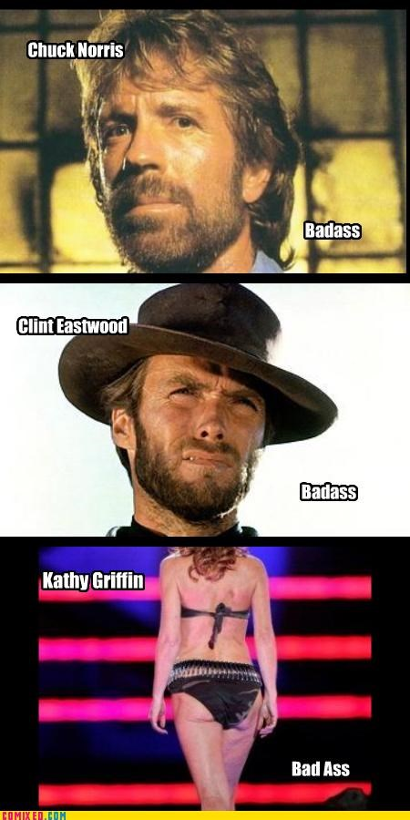 ass,Badass,chuck norris,Clint Eastwood,kathy griffin,spacing