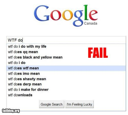 Autocomplete Me failboat google internet redundant wtf - 4675087872