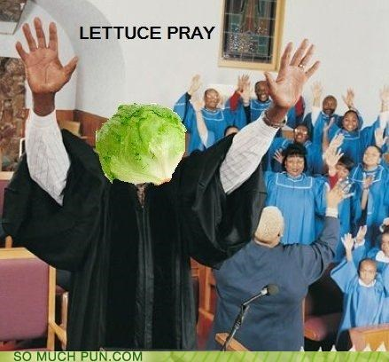 christianity,let,lettuce,literalism,pray,prayer,praying,religion,similar sounding,us