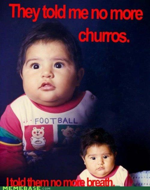 Babies breath business churros Memes serious - 4675824384
