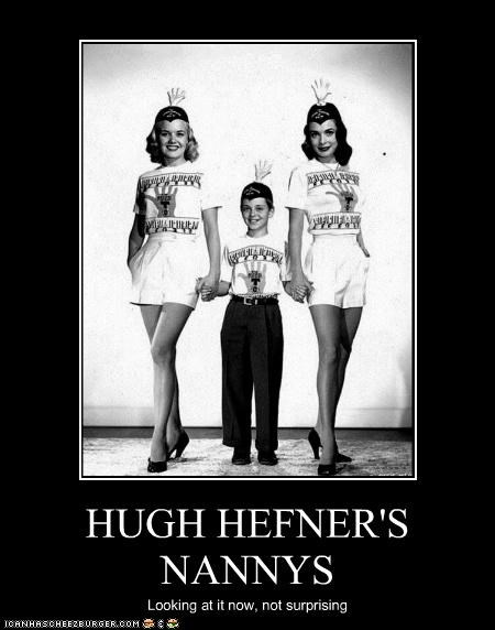 HUGH HEFNER'S NANNYS Looking at it now, not surprising