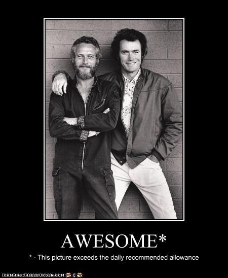 actor,celeb,Clint Eastwood,demotivational,funny,Paul Newman