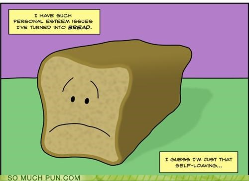 bread emo issues loaf loaving self esteem self-loathing similar sounding wtf - 4679279616