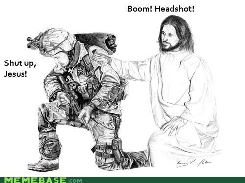 boom,headshot,jesus,lol,LOL Jesus,war