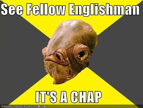 admiral ackbar chap english slang