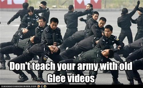 Don't teach your army with old Glee videos