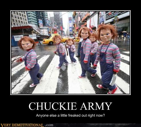 CHUCKIE ARMY Anyone else a little freaked out right now?