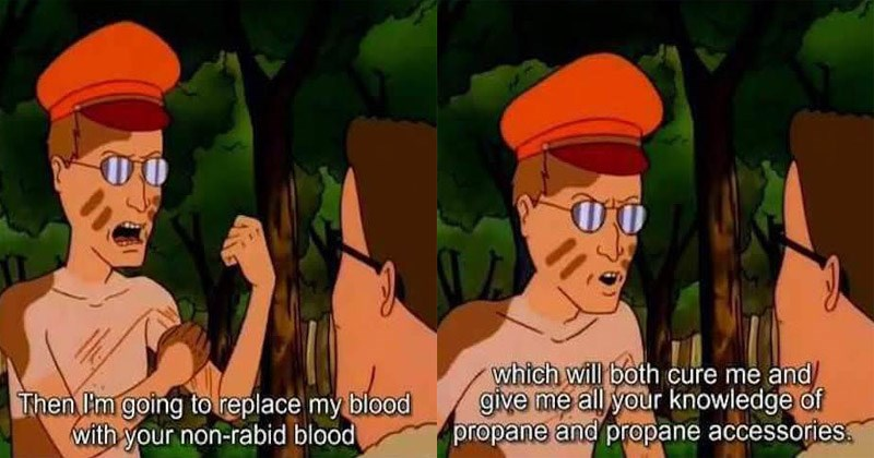 Funny moments from Dale Gribble of King of the hill, propane.