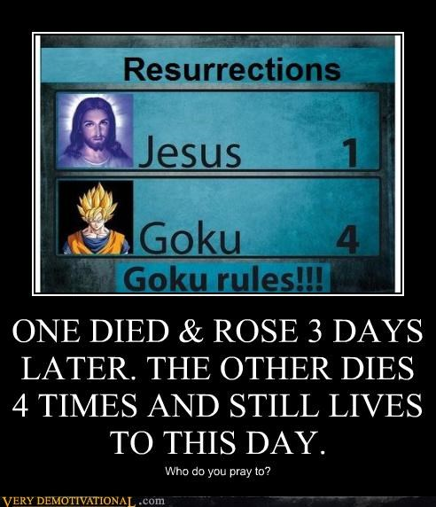 ONE DIED & ROSE 3 DAYS LATER. THE OTHER DIES 4 TIMES AND STILL LIVES TO THIS DAY. Who do you pray to?