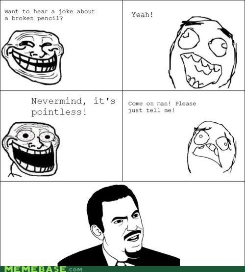 ignorance,jokes,pencil,pointless,Rage Comics,story