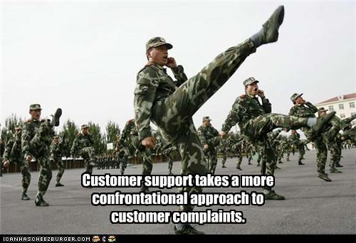 Customer support takes a more confrontational approach to customer complaints.