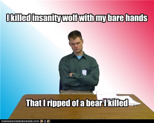 I Killed Insanity Wolf With My Bare Hands Cheezburger Funny