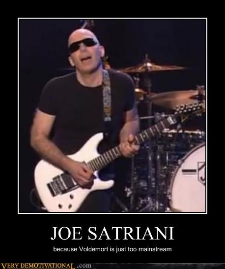 hilarious JOE SATRIANI mainstream voldemort