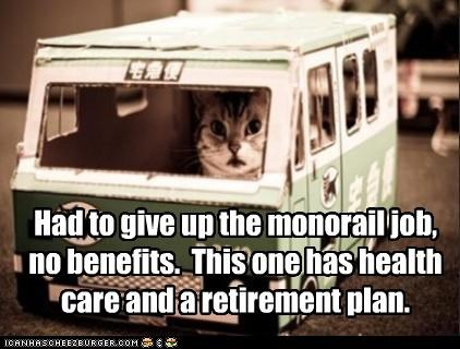 benefits bus caption captioned cat give up healthcare job lack monorail no occupation plan quit retirement