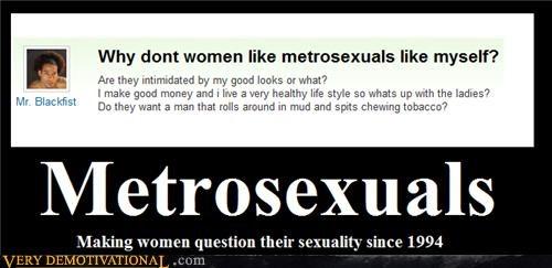 idiots,metrosexual,sexuality,women