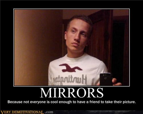 forever alone,friends,mirrors,sad face