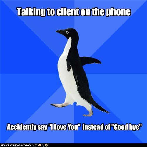 client-phones,dinner,i love you,Okay,socially awkward penguin
