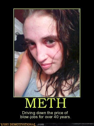 meth Not Even Once Sad sexy times - 4693767424
