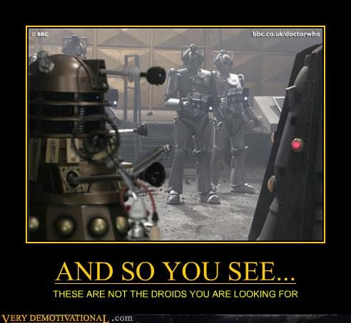 AND SO YOU SEE... THESE ARE NOT THE DROIDS YOU ARE LOOKING FOR