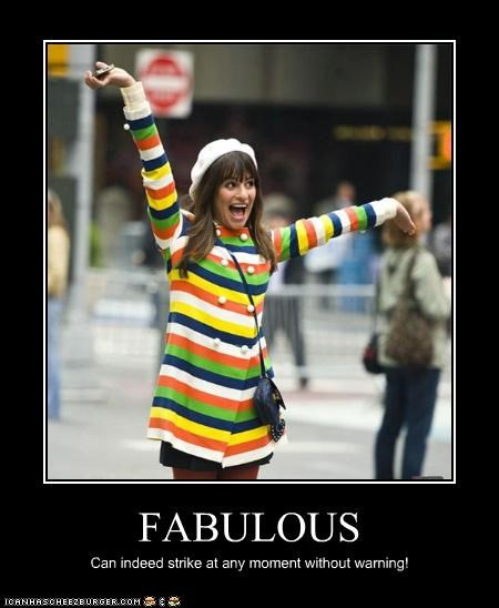 FABULOUS Can indeed strike at any moment without warning!