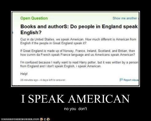 I SPEAK AMERICAN no you don't