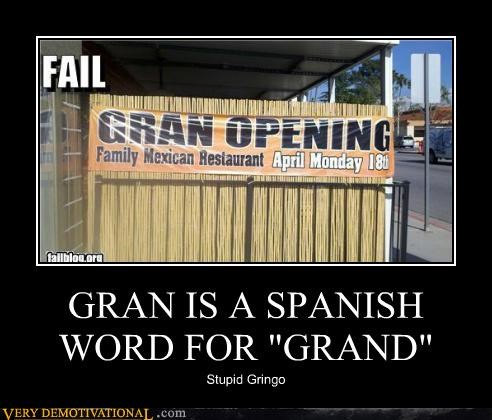 gran,grand opening,gringo,hilarious,spanish