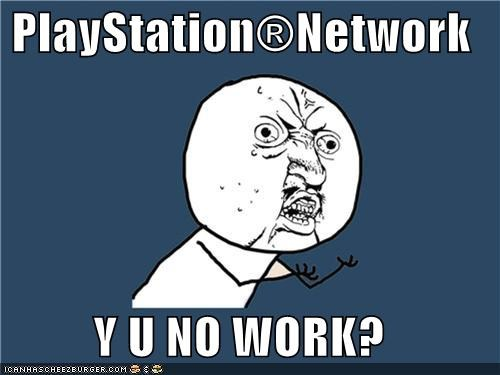 friends online psn Y U No Guy y-u-no-work - 4696232960