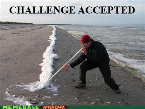 accepted challenge Challenge Accepted IRL seafoam the white stuff - 4696996608