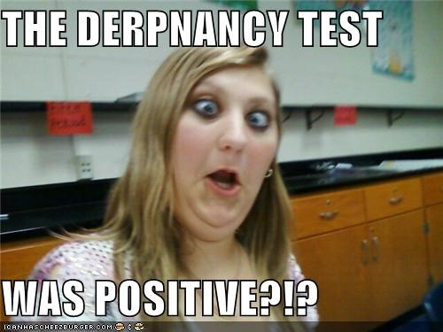 derp,positive,pregnancy,test