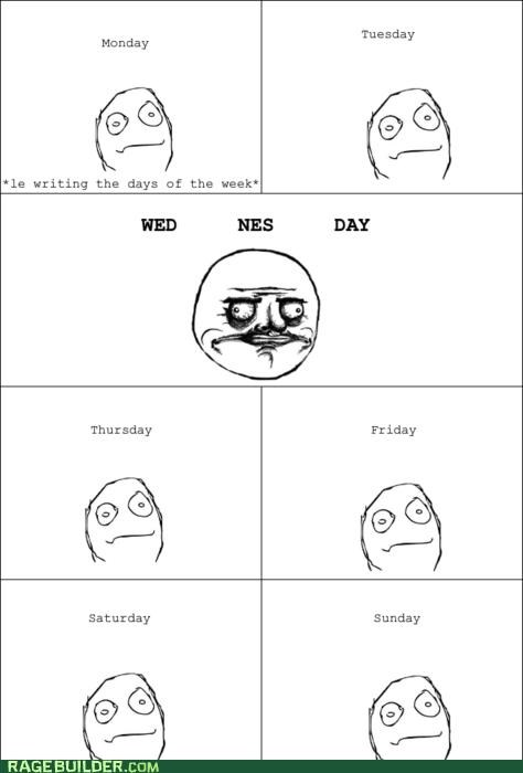 days,FRIDAY,Rage Comics,wednesday,week,writing