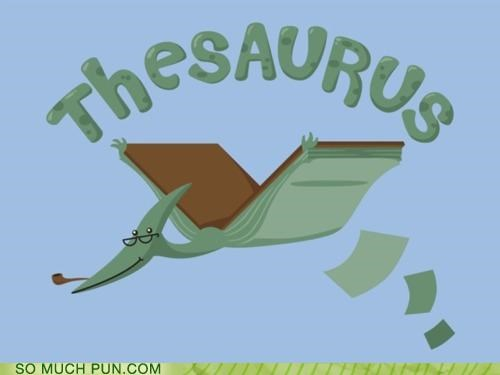 dinosaur,literalism,pterodactyl,suffix,thesaurus