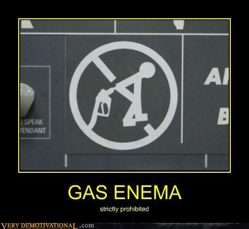 GAS ENEMA strictly prohibited