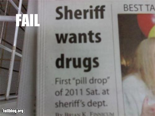drugs,failboat,police,Probably bad News,wording