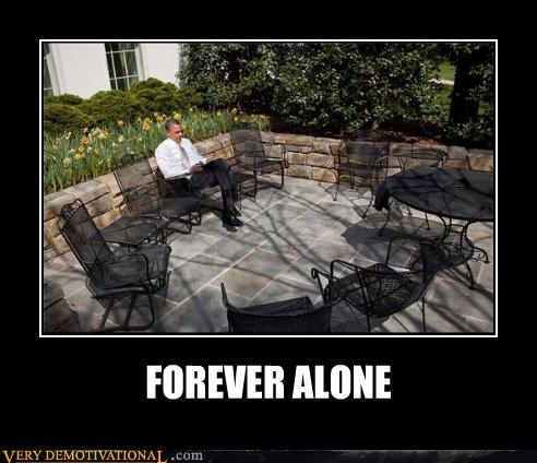 barak obama,forever alone,porch,Sad