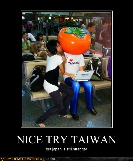 NICE TRY TAIWAN but japan is still stranger
