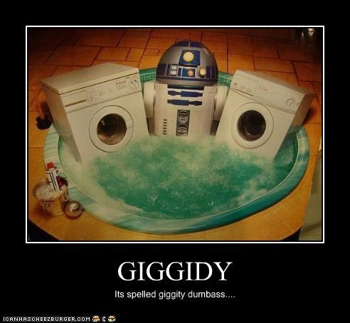 GIGGIDY Its spelled giggity dumbass....