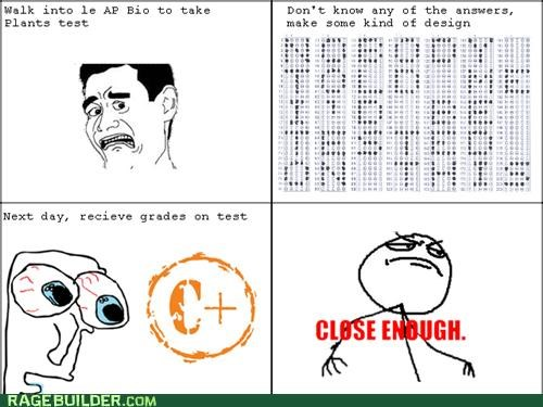 AP,c,close,enough,i dont care,Rage Comics,tests