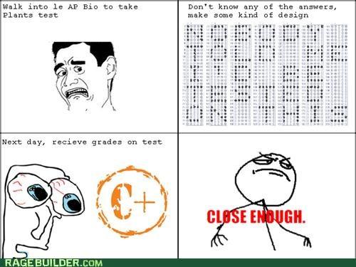 AP c close enough i dont care Rage Comics tests