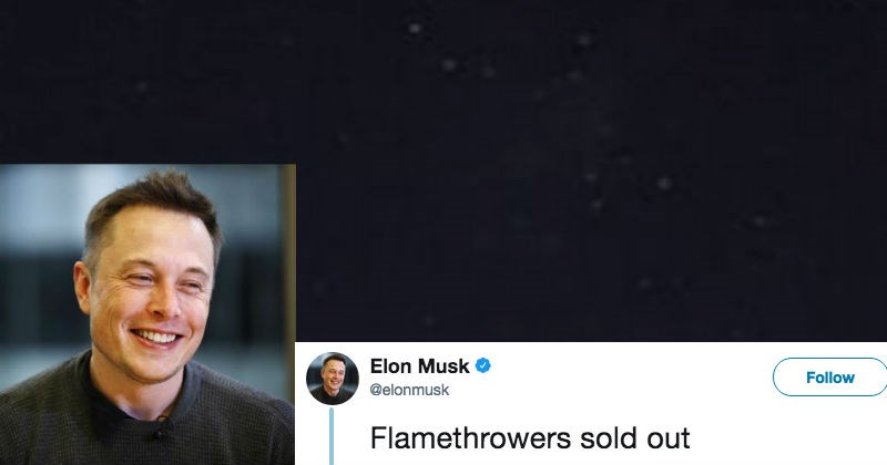 Elon Musk gets people everywhere excited on Twitter about flamethrowers.