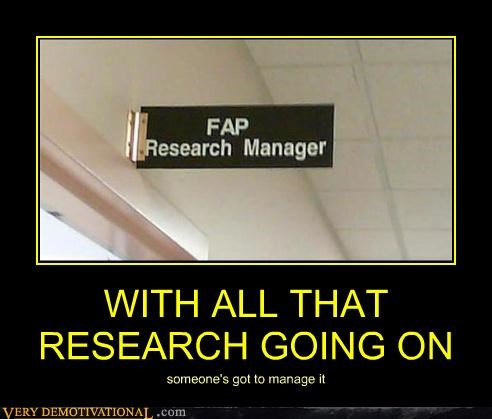 fap,hilarious,manager,research,sign