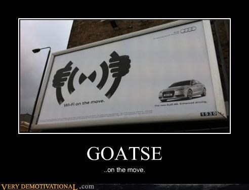 GOATSE ..on the move.