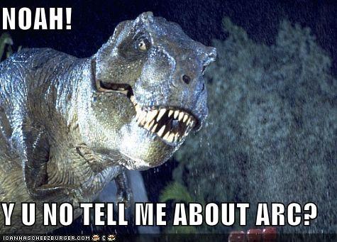 NOAH! Y U NO TELL ME ABOUT ARC?