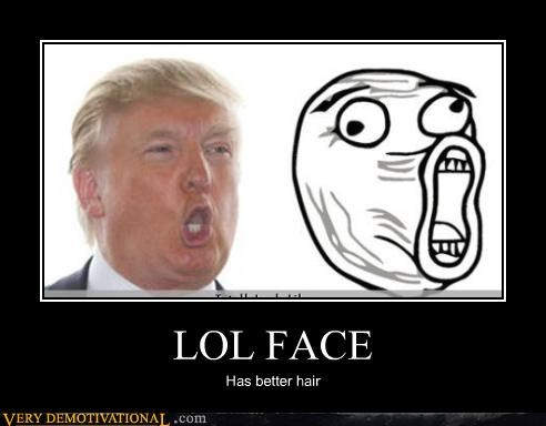LOL FACE Has better hair
