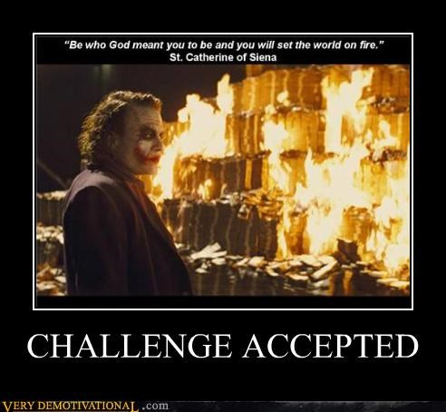 Challenge Accepted joker quote - 4706751744