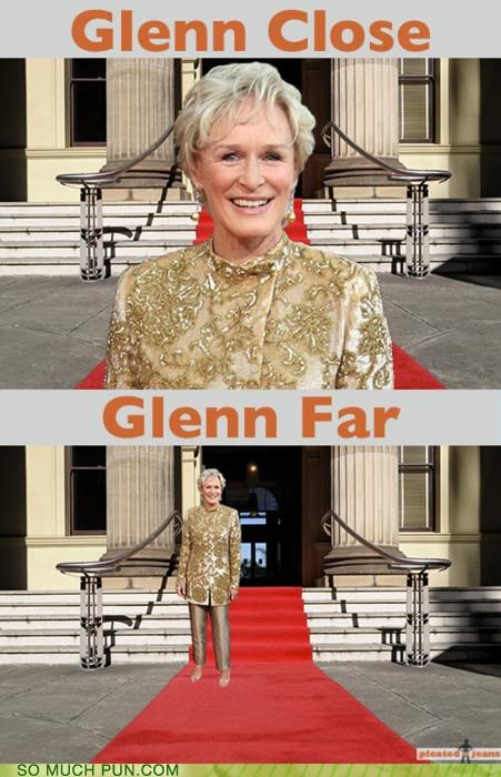 close,distance,double meaning,far,Glenn Close,Hall of Fame,literalism,mean,middling