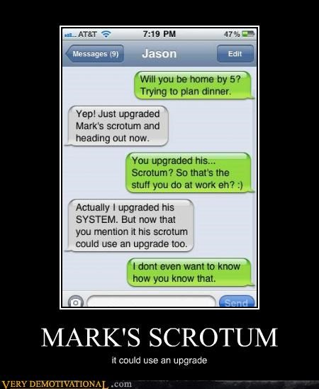 MARK'S SCROTUM it could use an upgrade