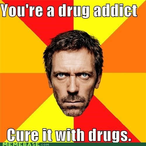 cure drugs house Memes placebo - 4708957440