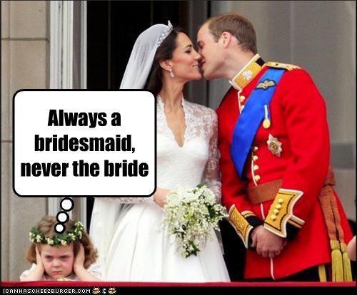 Bridesmaid never a bride